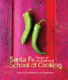 Santa Fe School of Cooking - Flavors of the Southwest